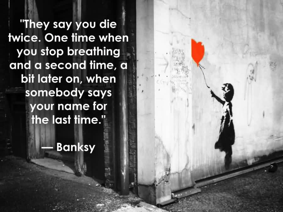 They Say You Die Death Quotes