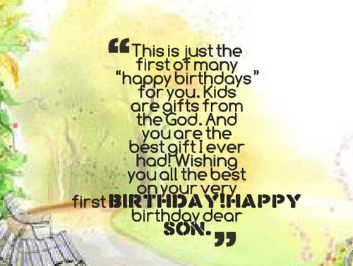 This is just the first of many happy birthday message wishes dear Son from parents
