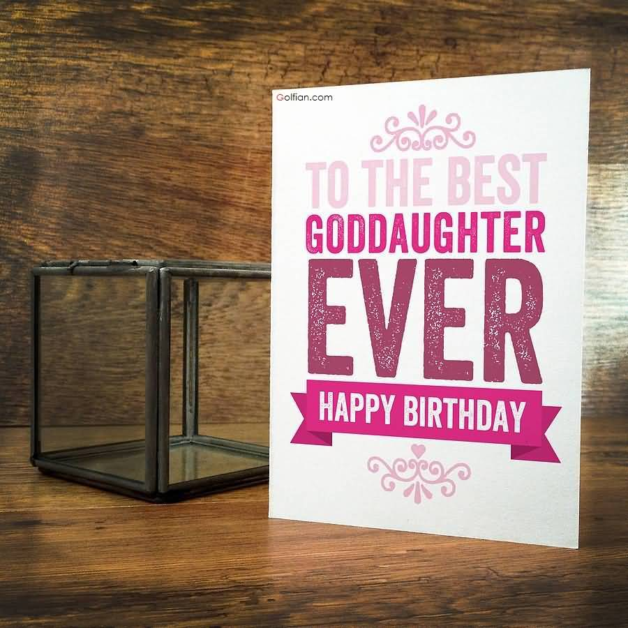To the best Goddaughter ever best card from father