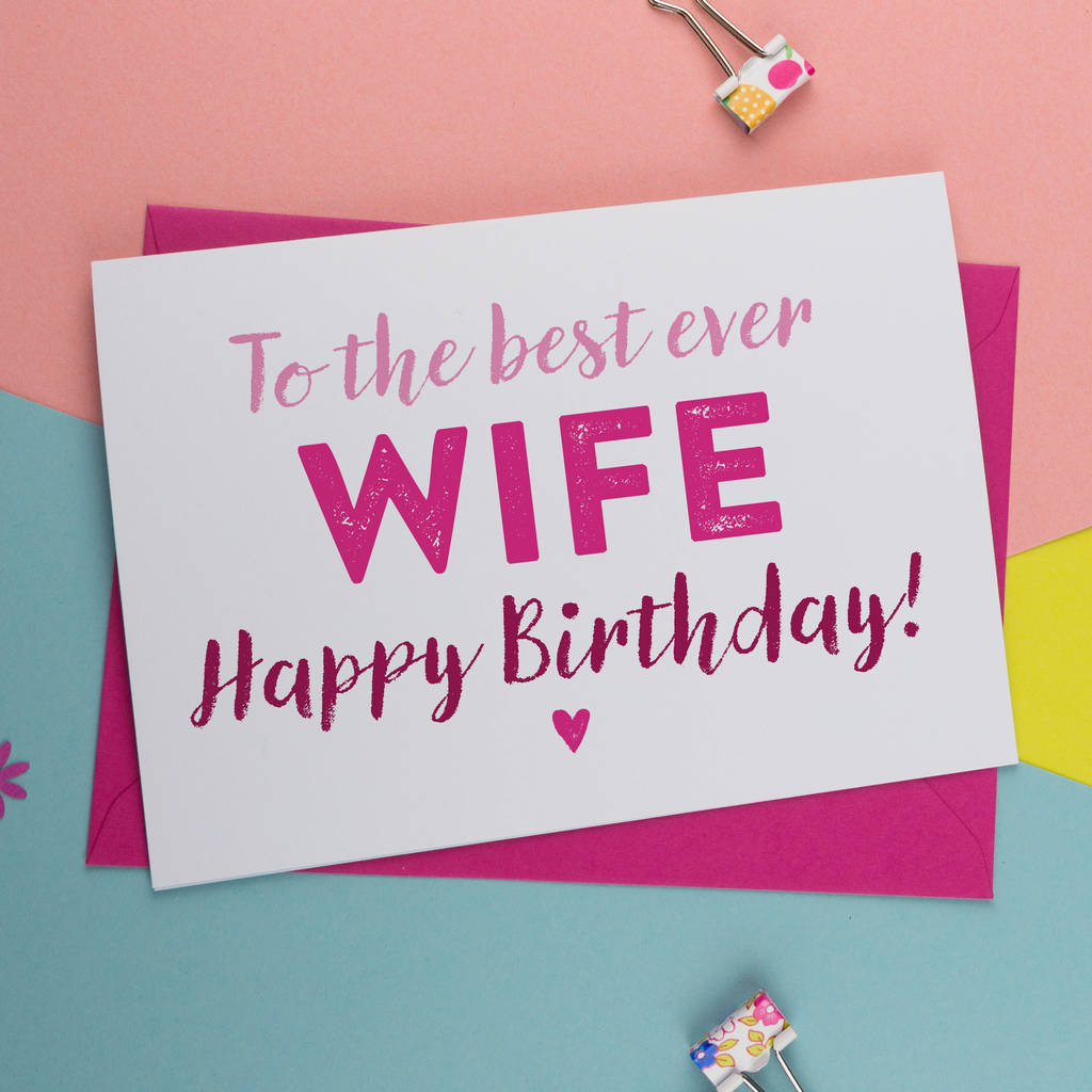 To the best ever wife happy birthday wishes as simple way