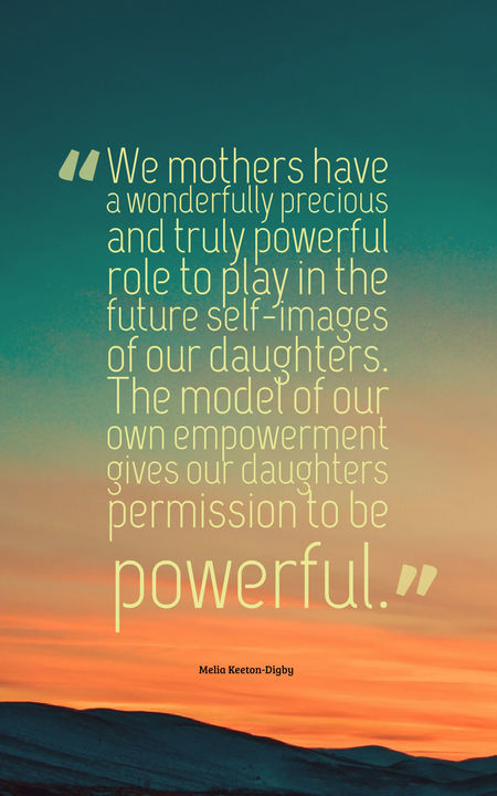 We Mothers Have A Daughter Quotes