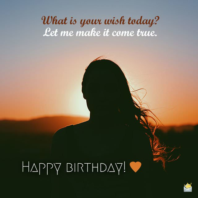 What is your wish today for sweet Girlfriend birthday wishes from boyfriend