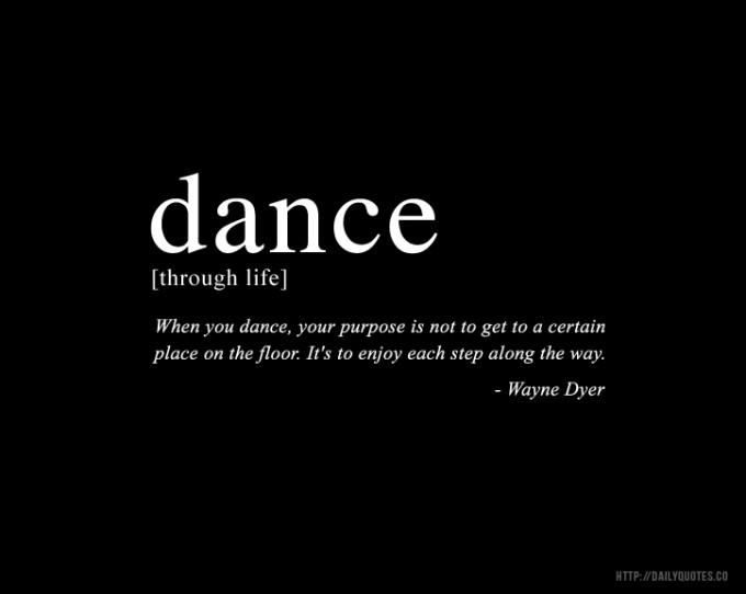 When You Dance Your Purpose Dance Quotes