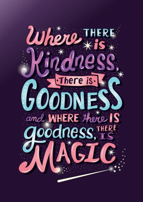 Where There Is Kindness Disney Quotes