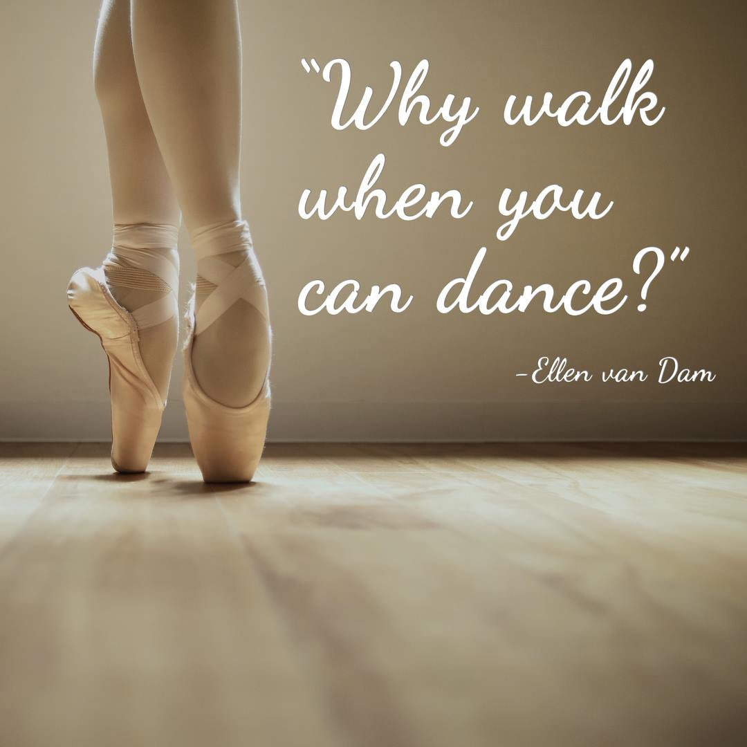 Why Walk When You Dance Quotes