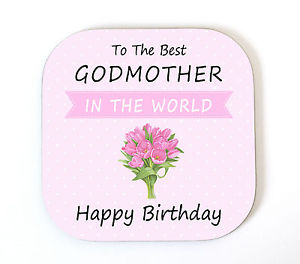 Wish To the best Godmother in the world happy birthday