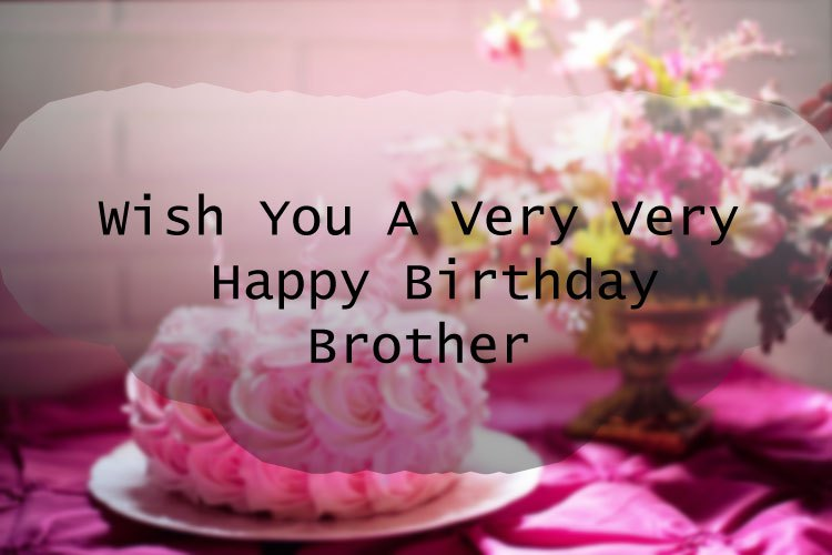 Wish you a very very happy birthday Brother wish wallpaper