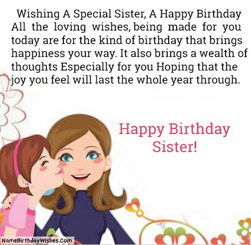 Wishing a special Sister happy birthday wishes message from your elder sister