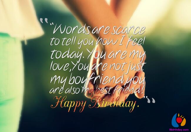 Words are scarce to tell you how I feel for charming Boyfriend birthday wishes quote from girlfriend