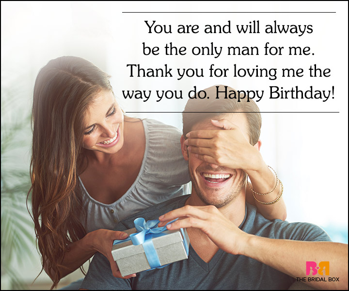 You are and will always be the only man for me. Husband birthday surprises from dear wife