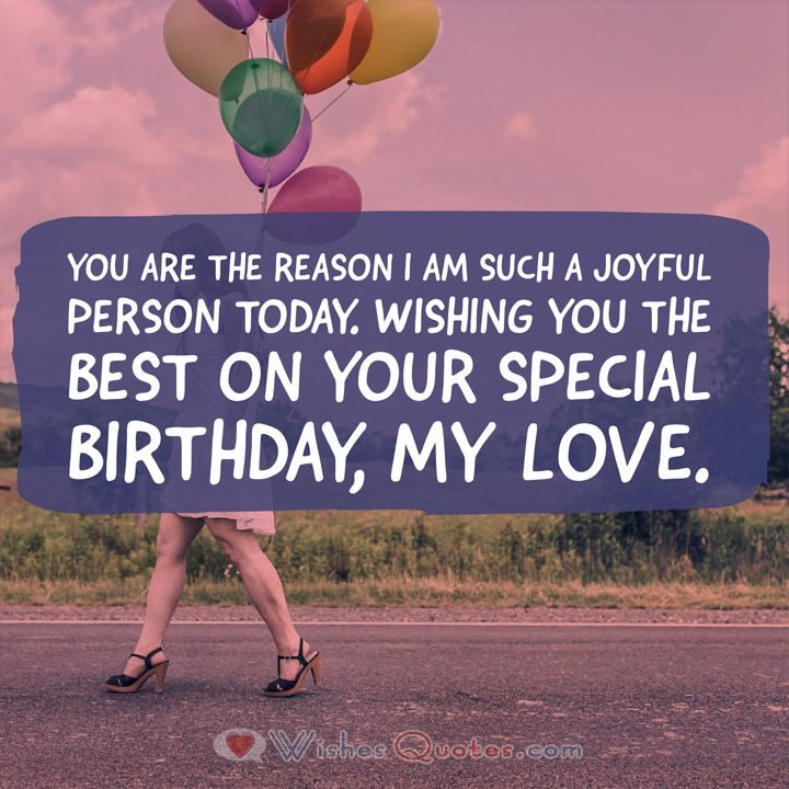 You are the reason I am such a joyful person for cute Boyfriend birthday wishes with amazing quote from your girlfriend
