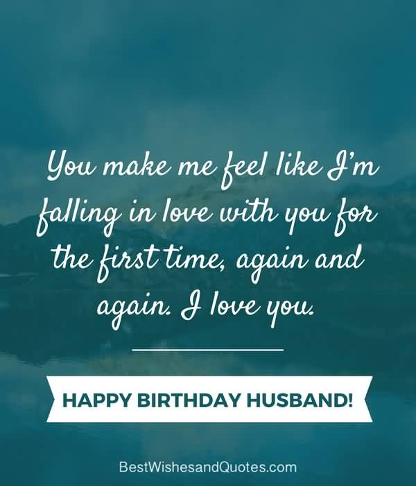 You make me feel like I'm falling in love with you birthday quote wish