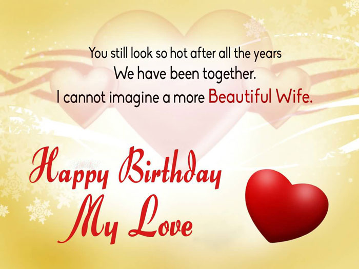 You still look so hot after all the years for Beautiful Wife birthday wishes quote for her
