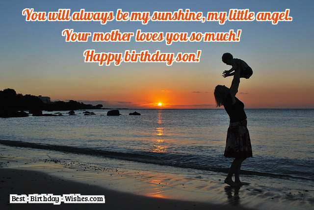You will always be my sunshine Son birthday wishes from your mother