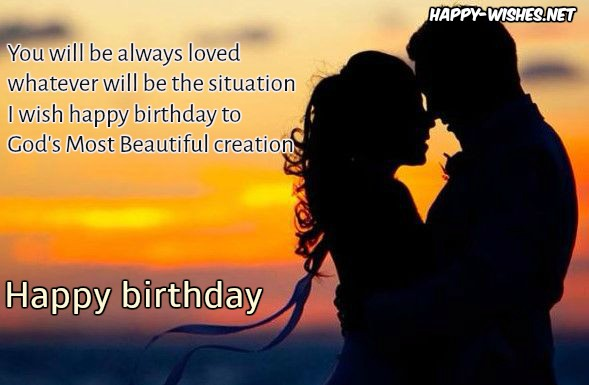 You will be always loved whatever for wonderful Boyfriend birthday blessings