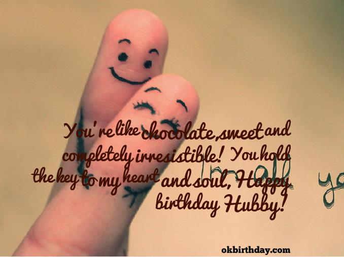 You're like chocolate, sweet and completely Husband happy birthday wish with full of love from wife