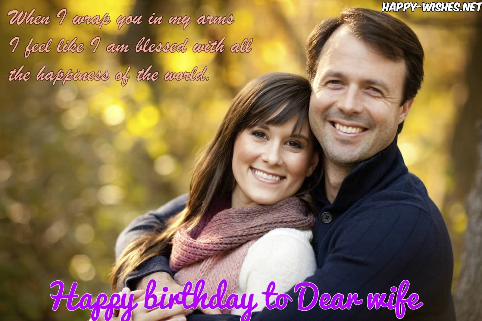 when I wrap you in my arms I feel like I am for dear Wife birthday blessing from hubby