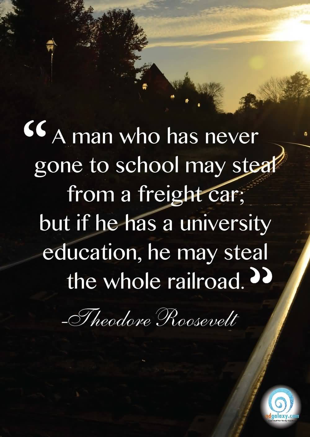 A Man Who Has Never Education Quotes