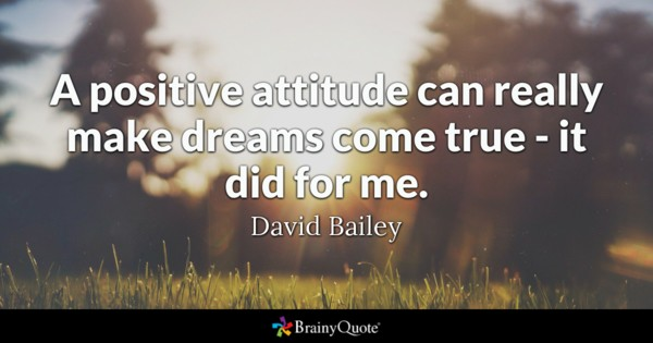 A Positive Attitude Can Really Dream Quotes