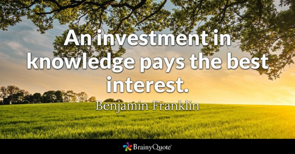 An Investment In Knowledge Education Quotes