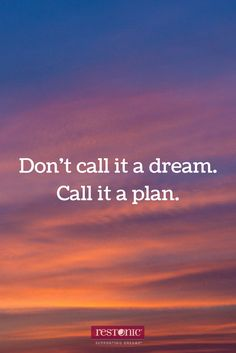 Don't Call It A Dream Call Dream Quotes