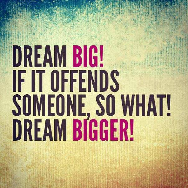 Dream Big If It Offends Dream Quotes