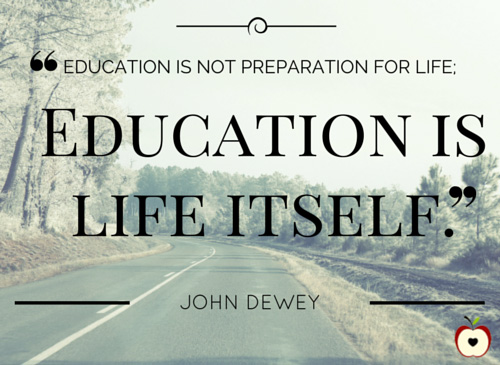 Education Is Life Itself Education Quotes