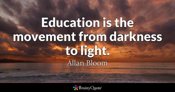 Education Is The Movement From Darkness Education Quotes