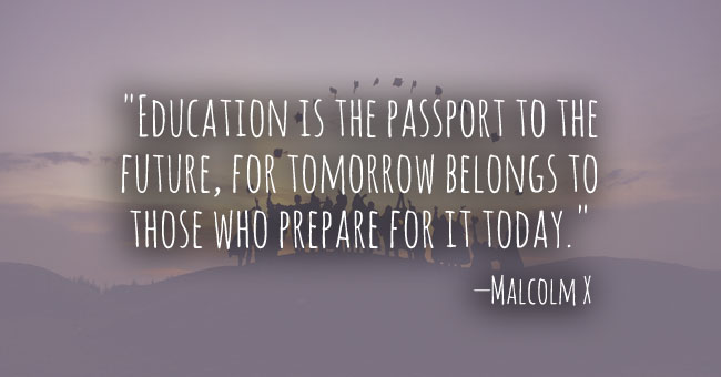 Education Is The Passport To The Future Education Quotes