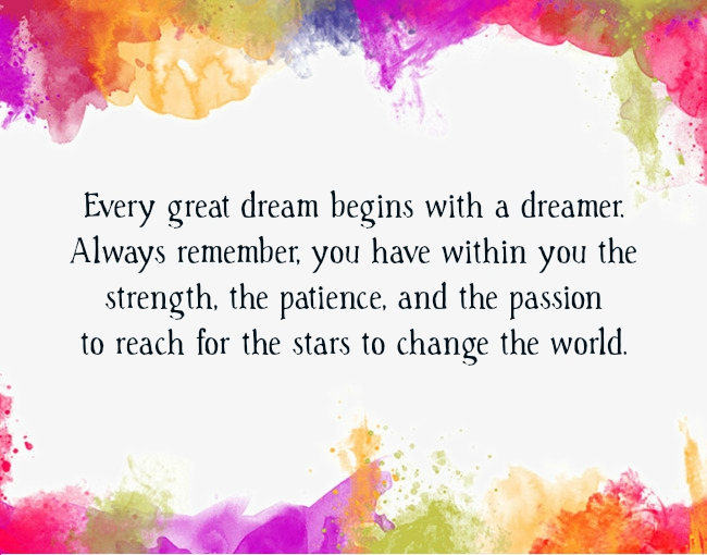 Every Great Dream Begins With Dream Quotes