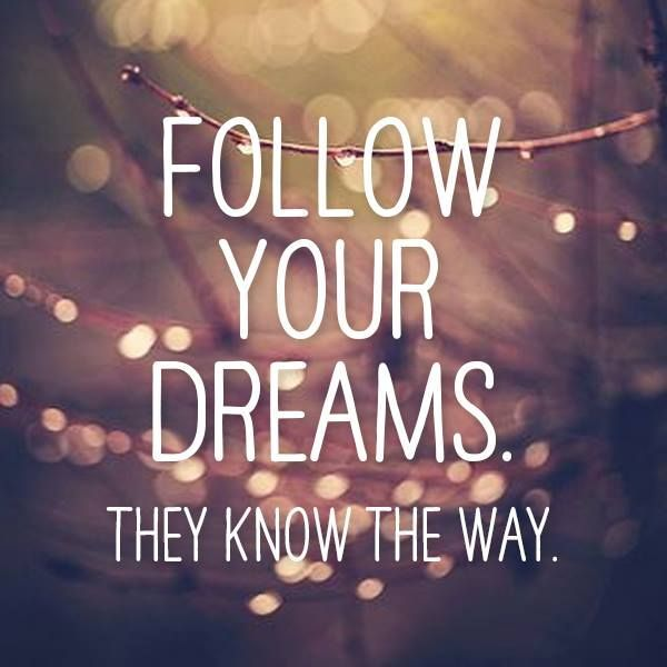 Follow Your Dreams They Dream Quotes