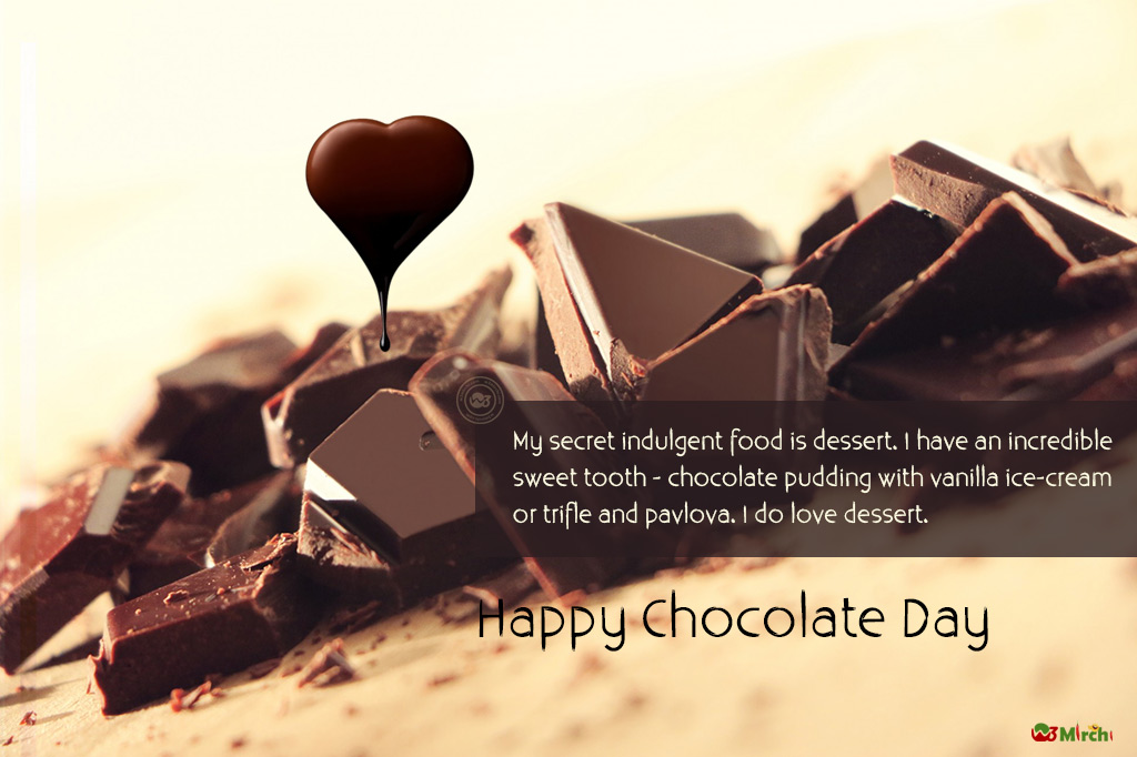 Happy Chocolate Day my secret indulgent food is dessert beautiful image wish for loving boy