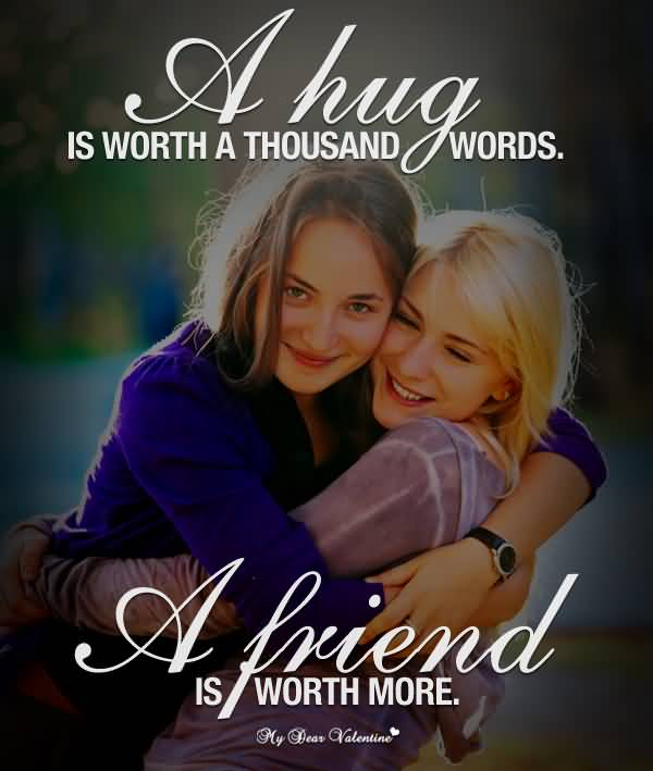 Happy Hug Day A hug is worth a thousand words best friendship image for best friends