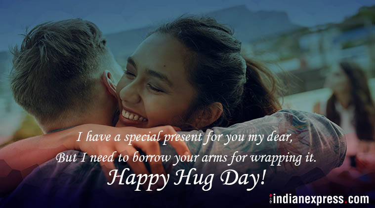 Happy Hug Day I have a special present for you wishes for you my dear love