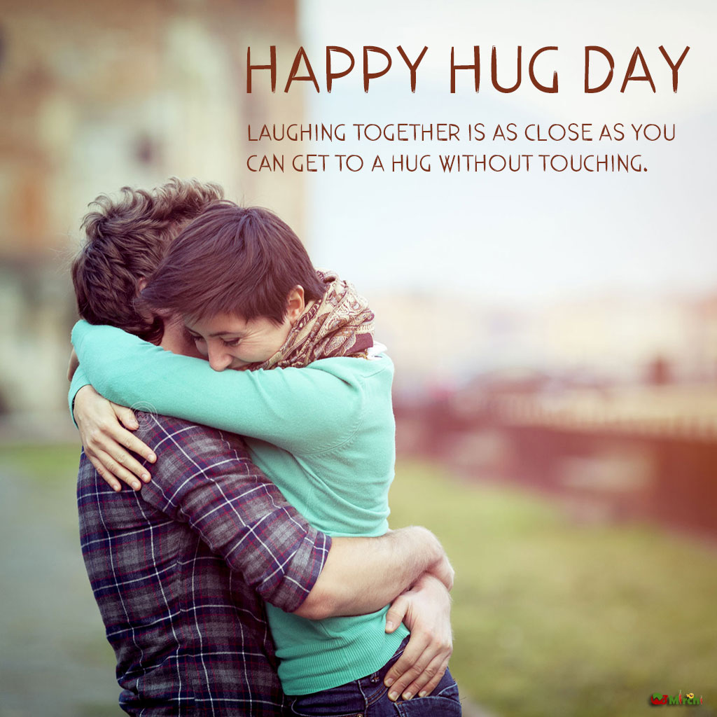 Happy Hug Day Laughing together is as close as you hd image messages for dear love ones