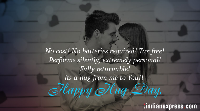 Happy Hug Day No cost no batteries required best quote and message for dear sweetheart