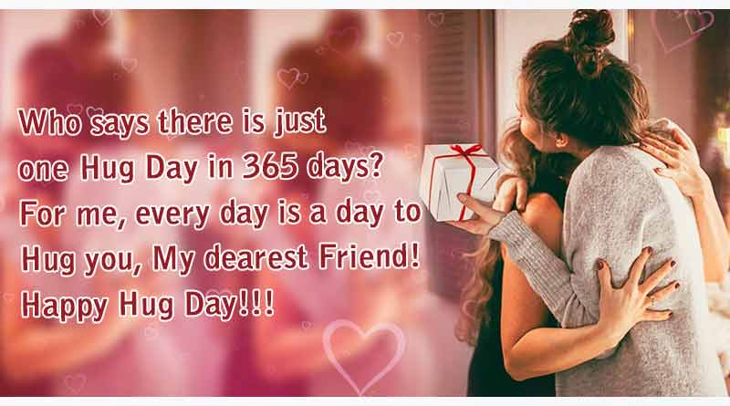 Happy Hug Day who says there is just one special friends hug image for special one