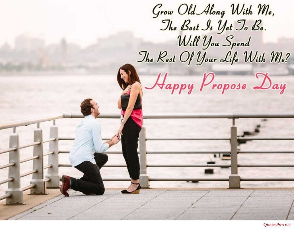Happy Propose day grow old along with me great quote image for you my love
