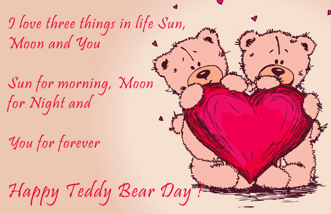 Happy Teddy Day I love three things in life best greetings for dear love