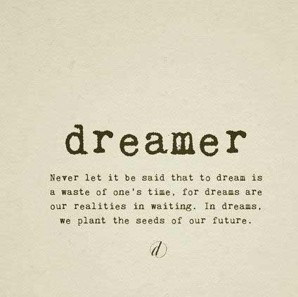 Never Let It Be Said Dream Quotes