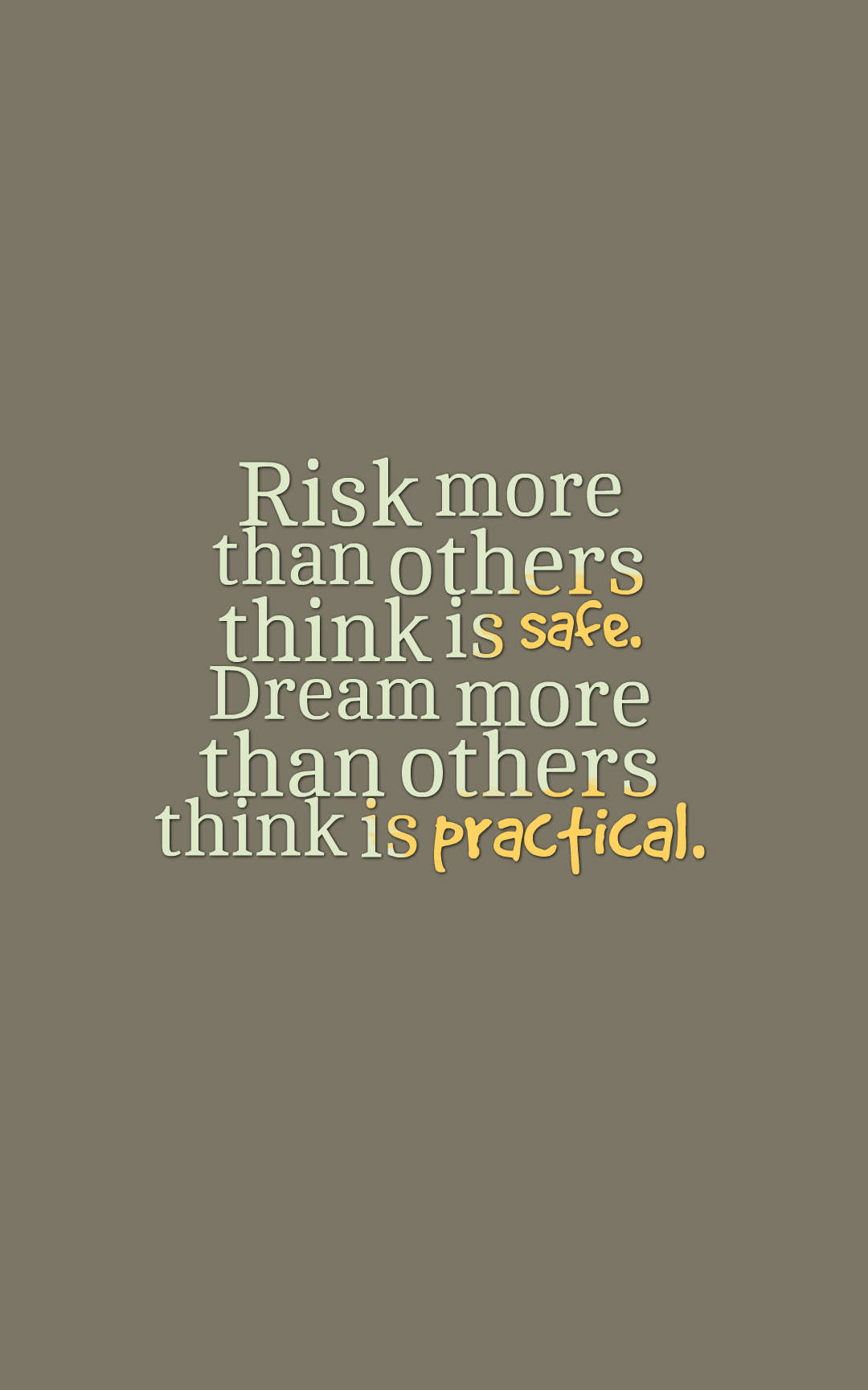 Risk More Than Other Thinks Is Safe Dream Quotes