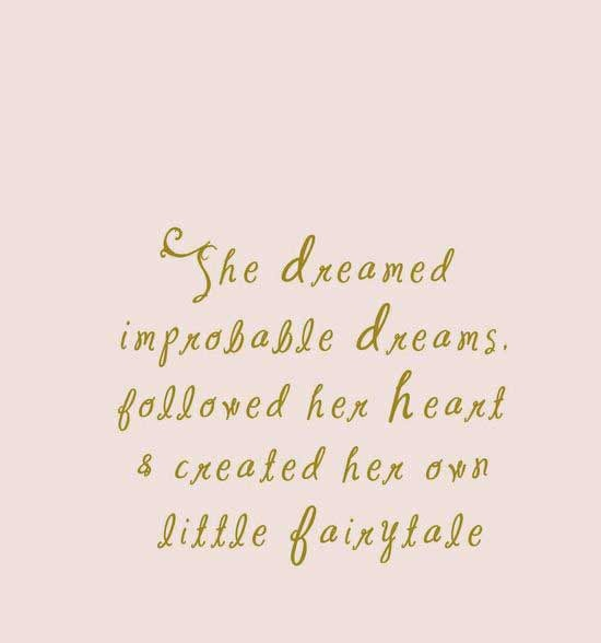 She Dreamed Improbable Dreams Followed Dream Quotes