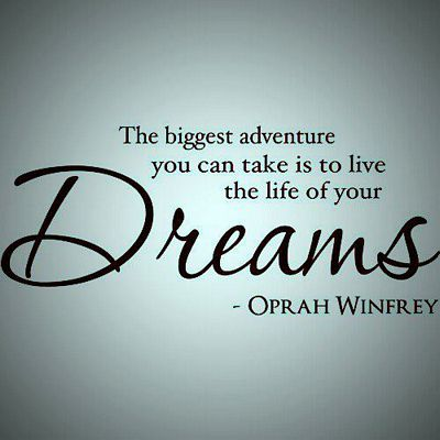 The Biggest Adventure You Can Dream Quotes
