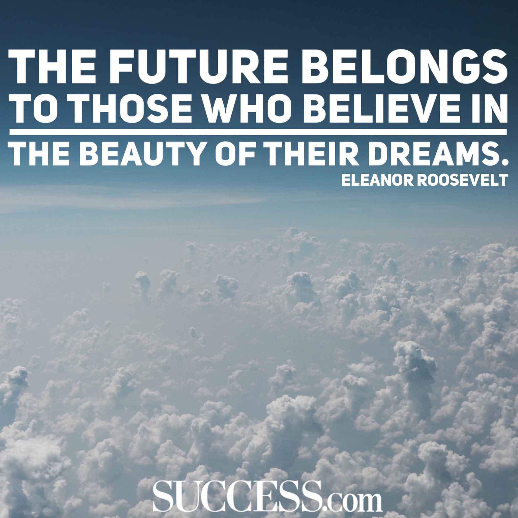 The Future Belongs To Those Dream Quotes