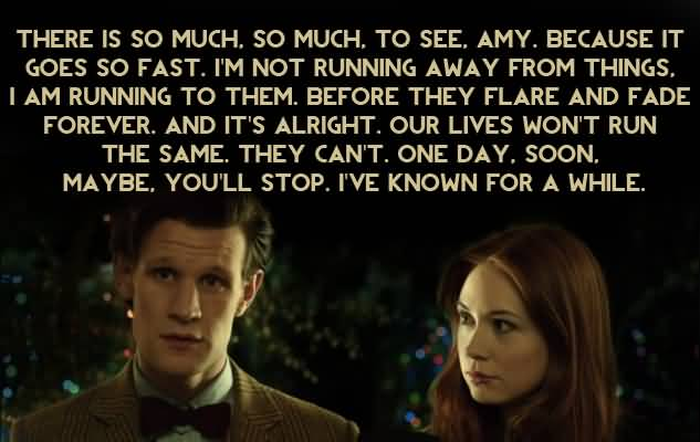 There Is So Much Doctor Who TV Show Quotes