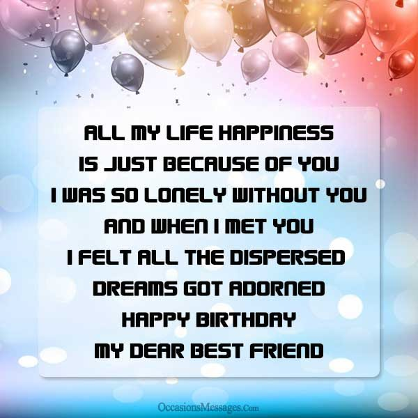 All my life happiness is just Happy Birthday my dear Best Friend fabulous quote messages