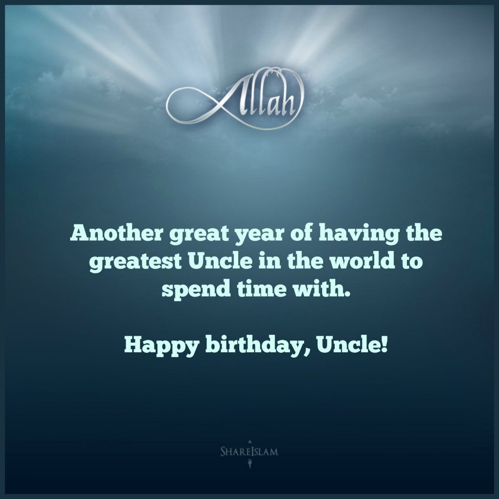Another great year of having the greatest uncle in the world Happy Birthday Uncle fabulous messages wishes