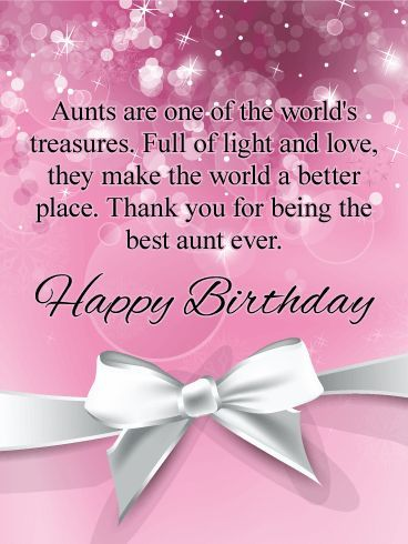 Aunts are one of the world's treasures. Happy Birthday Aunt beautiful messages cards wishes