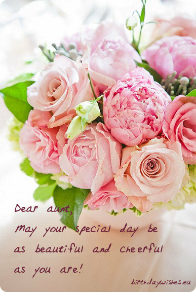 Dear aunt, may your special day be as Happy Birthday Aunt on your wonderful day best wishes with blessings for you