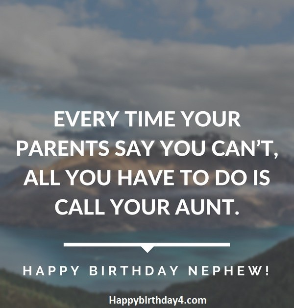 Every Time Your Parents Say Happy Birthday Amazing Greeting For Dear Nephew